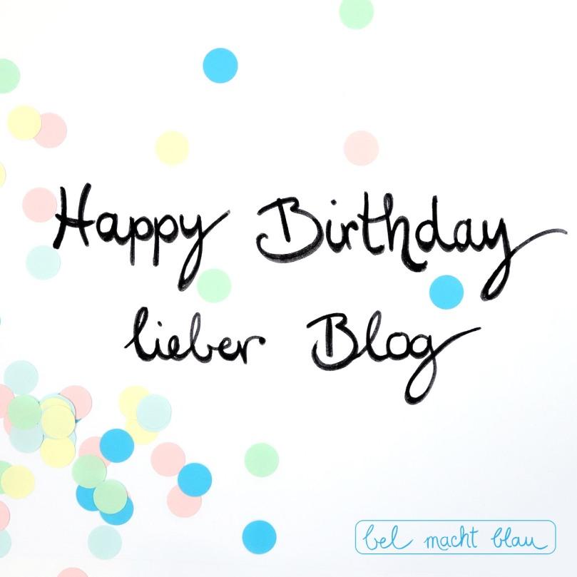 Happy Birthday lieber Blog! bel macht blau feier Bloggeburtstag